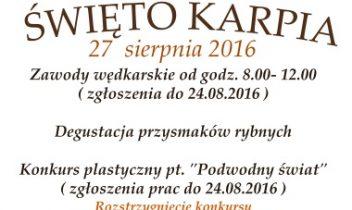 COROCZNE ŚWIĘTO KARPIA – zawody wędkarskie, degustacja, konkurs plastyczny,    zabawa taneczna pod gwiazdami